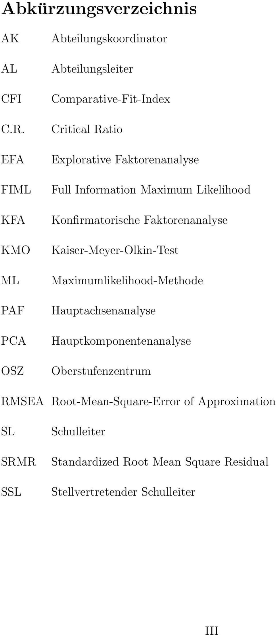 Faktorenanalyse Full Information Maximum Likelihood Konfirmatorische Faktorenanalyse Kaiser-Meyer-Olkin-Test