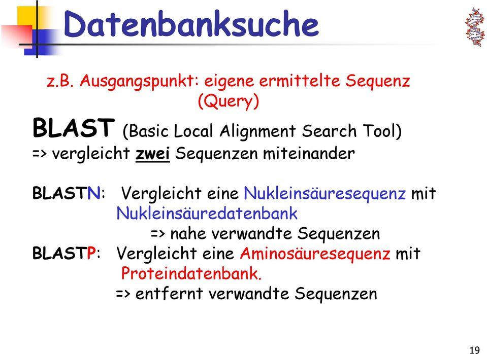 Ausgangspunkt: eigene ermittelte Sequenz (Query) BLAST (Basic Local Alignment Search