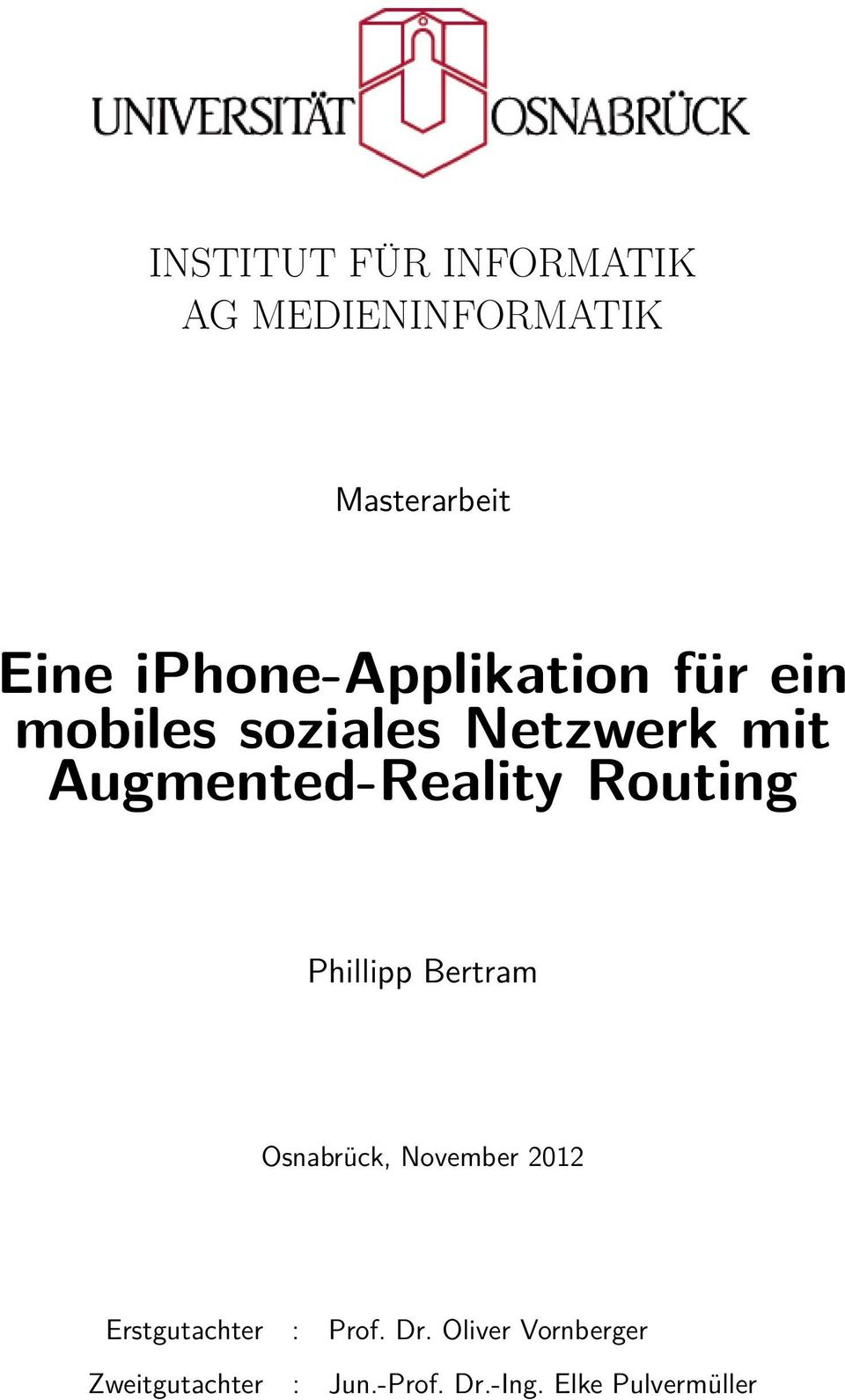 Augmented-Reality Routing Phillipp Bertram Osnabrück, November 2012