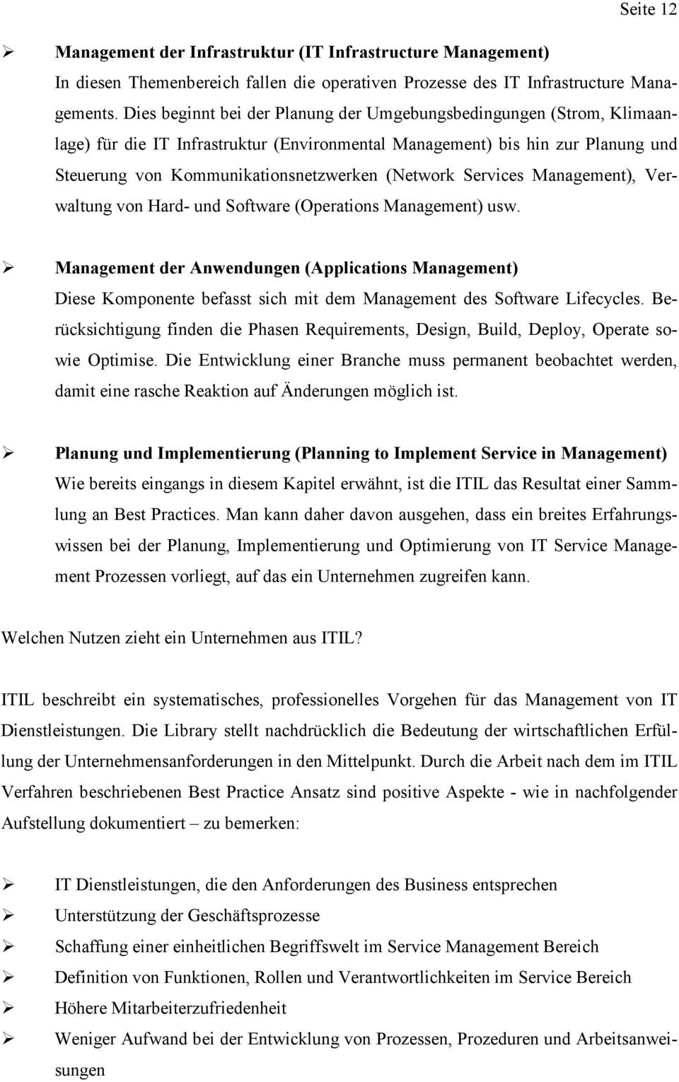Services Management), Verwaltung von Hard- und Software (Operations Management) usw.