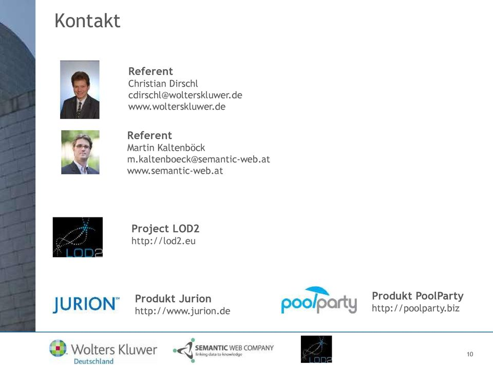 kaltenboeck@semantic-web.at www.semantic-web.at Project LOD2 http://lod2.