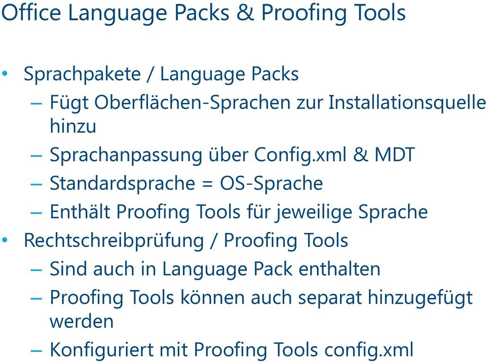 xml & MDT Standardsprache = OS-Sprache Enthält Proofing Tools für jeweilige Sprache