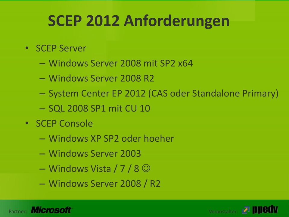 Primary) SQL 2008 SP1 mit CU 10 SCEP Console Windows XP SP2 oder