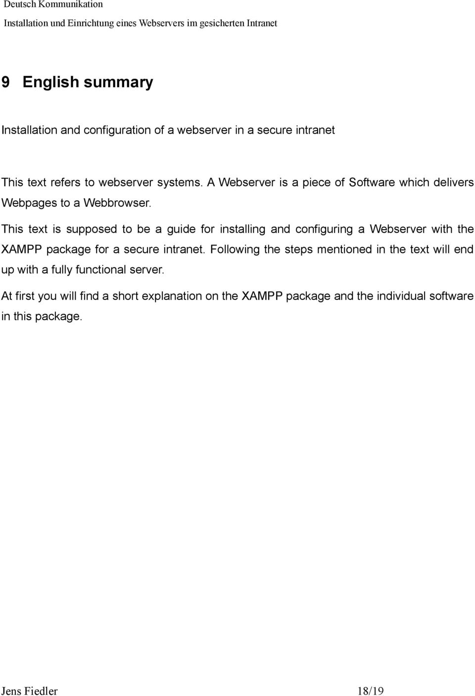 This text is supposed to be a guide for installing and configuring a Webserver with the XAMPP package for a secure intranet.