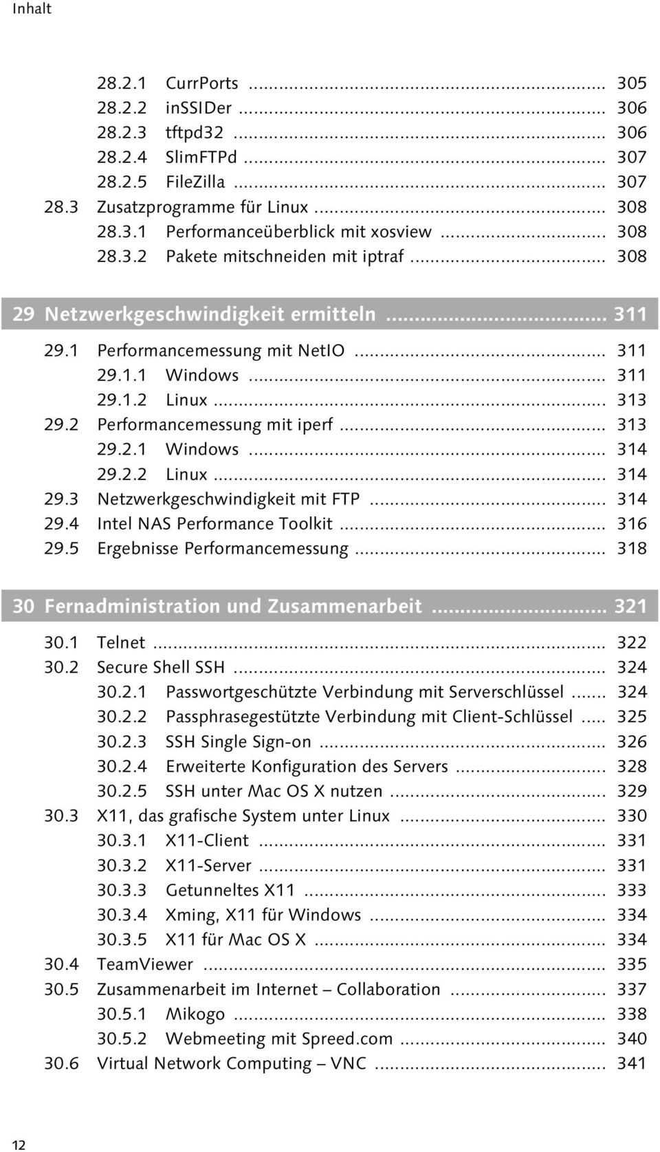 2 Performancemessung mit iperf... 313 29.2.1 Windows... 314 29.2.2 Linux... 314 29.3 Netzwerkgeschwindigkeit mit FTP... 314 29.4 Intel NAS Performance Toolkit... 316 29.