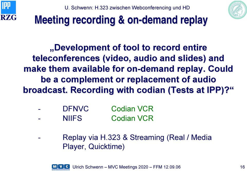 Could be a complement or replacement of audio broadcast.