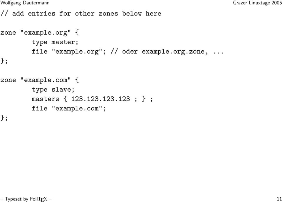 ".. }; zone ""example.com"" { type slave; masters { 123."