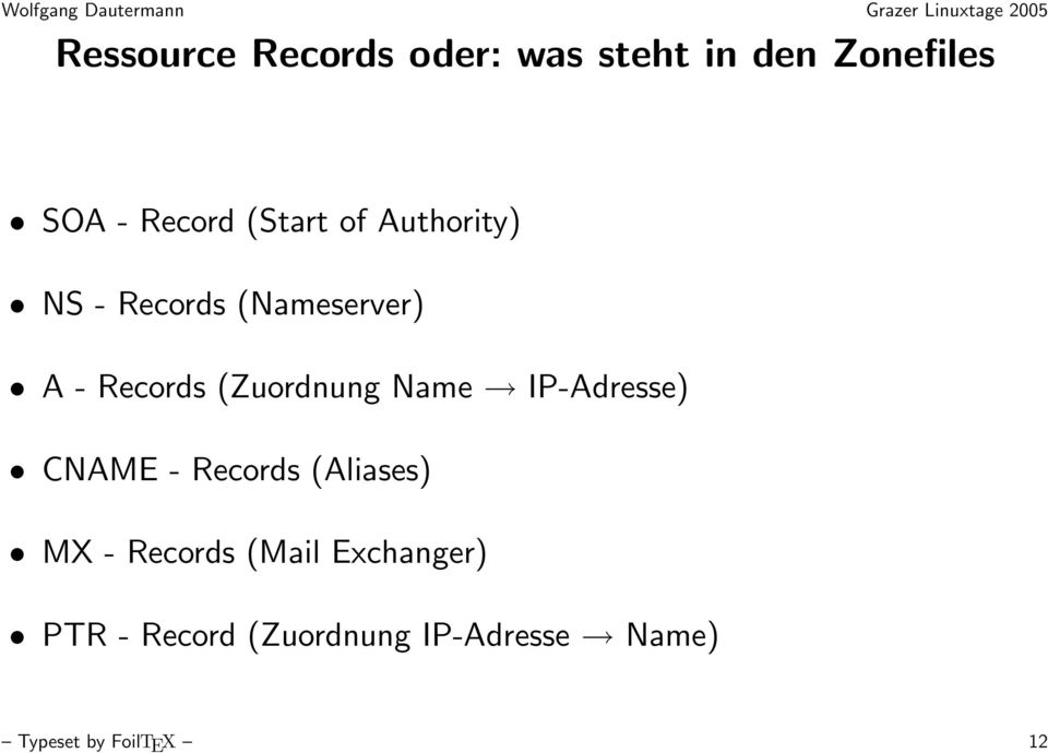 (Zuordnung Name IP-Adresse) CNAME - Records (Aliases) MX - Records