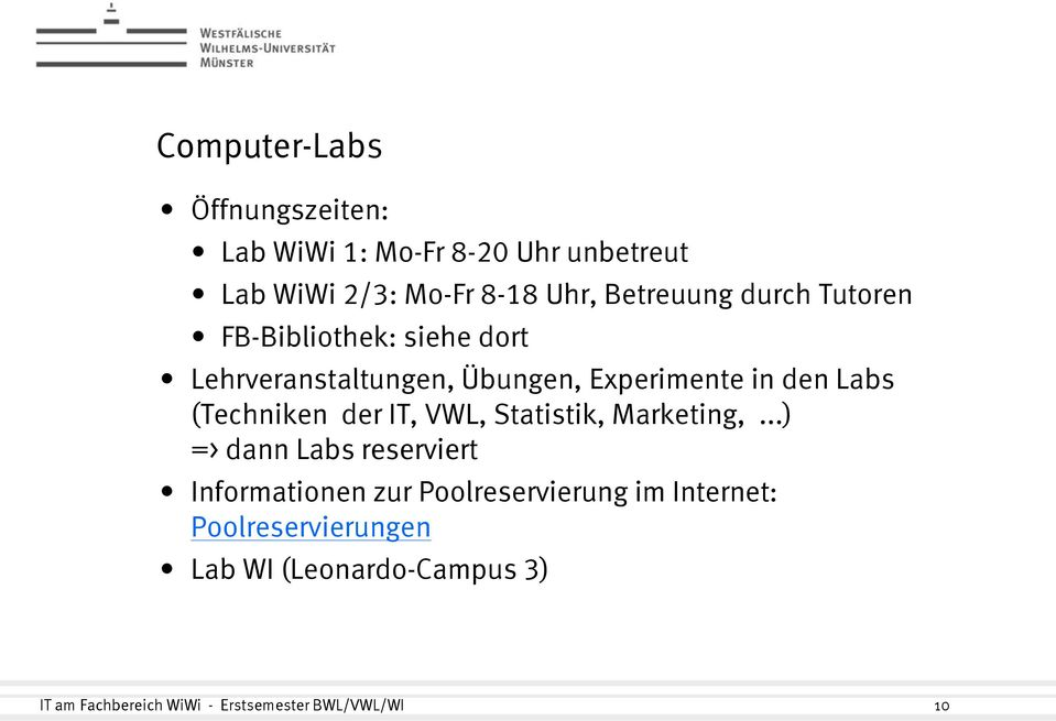 Experimente in den Labs (Techniken der IT, VWL, Statistik, Marketing,.