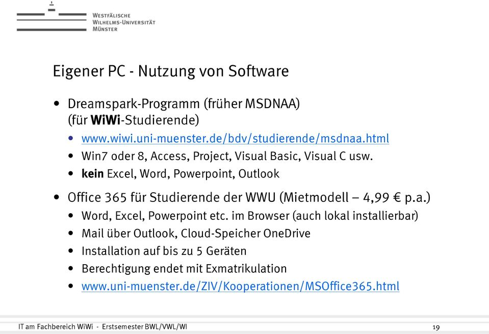 kein Excel, Word, Powerpoint, Outlook Office 365 für Studierende der WWU (Mietmodell 4,99 p.a.) Word, Excel, Powerpoint etc.