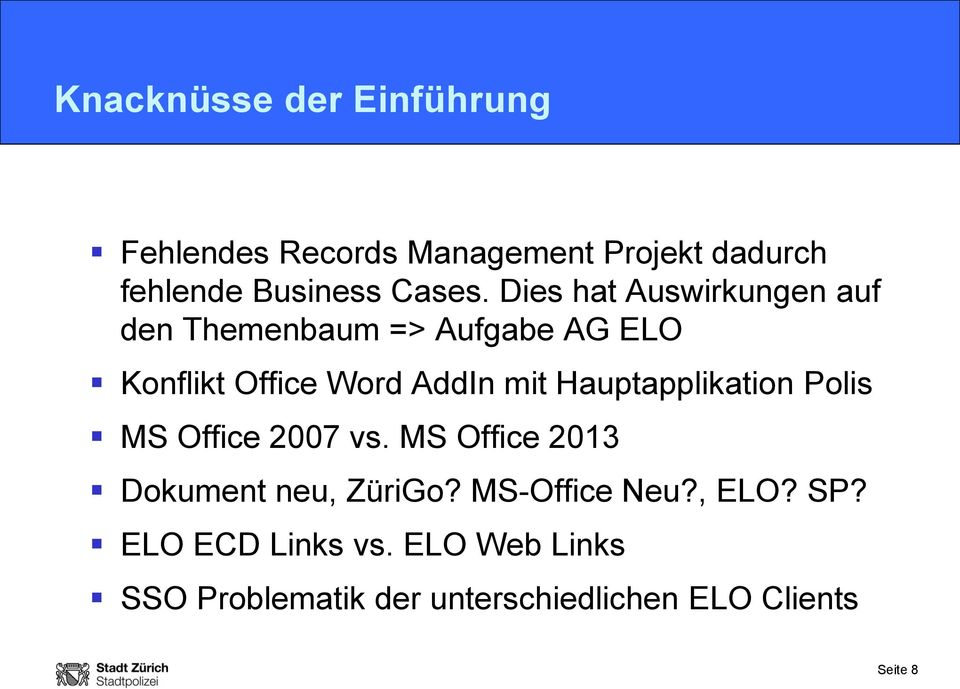 Hauptapplikation Polis MS Office 2007 vs. MS Office 2013 Dokument neu, ZüriGo? MS-Office Neu?