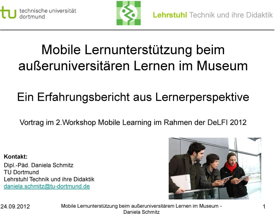 Workshop Mobile Learning im Rahmen der DeLFI 2012 Kontakt: Dipl.-Päd.