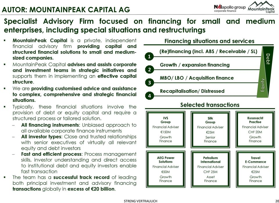 MountainPeak Capital advises and assists corporate and investment teams in strategic initiatives and supports them in implementing an effective capital structure.