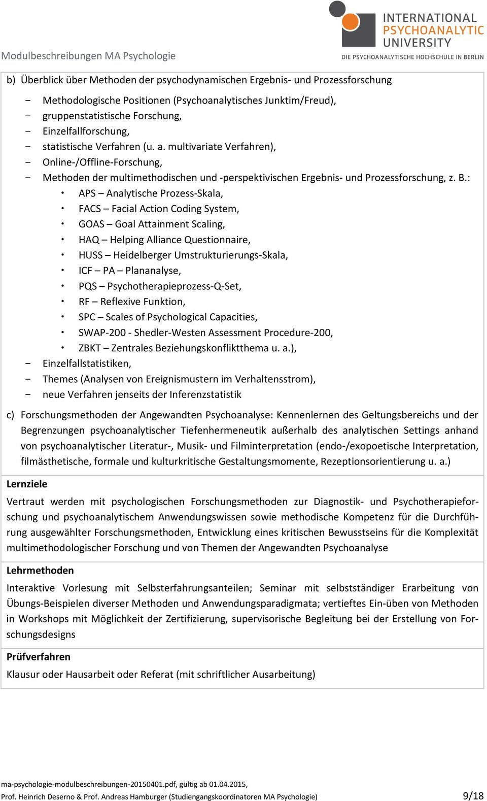 : APS Analytische Prozess-Skala, FACS Facial Action Coding System, GOAS Goal Attainment Scaling, HAQ Helping Alliance Questionnaire, HUSS Heidelberger Umstrukturierungs-Skala, ICF PA Plananalyse, PQS