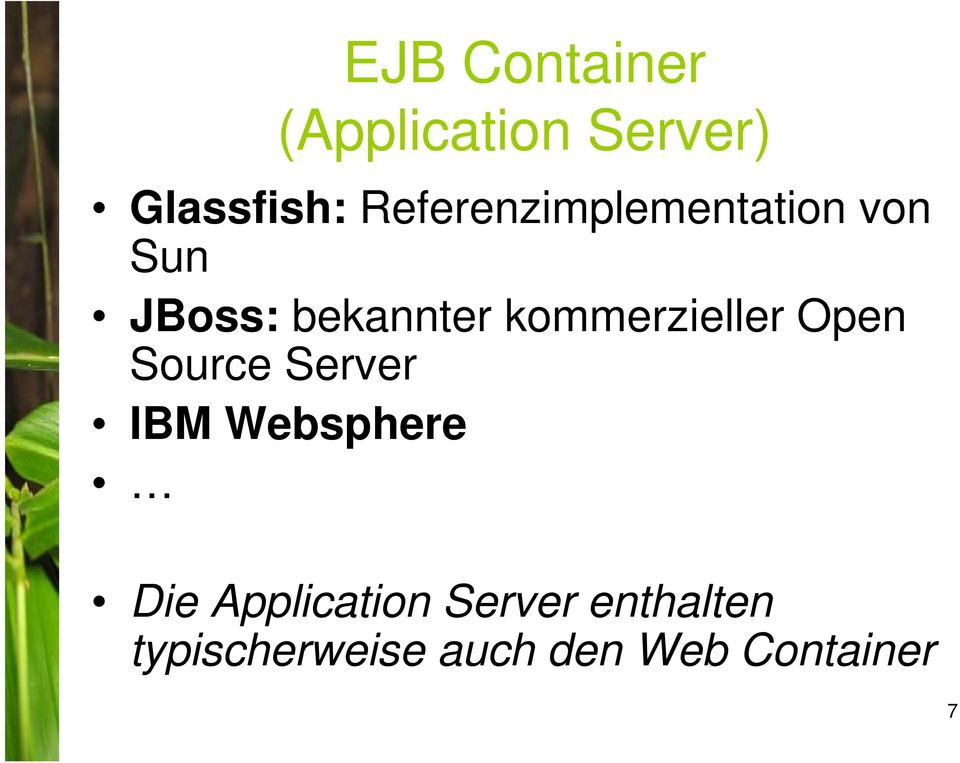 kommerzieller Open Source Server IBM Websphere Die
