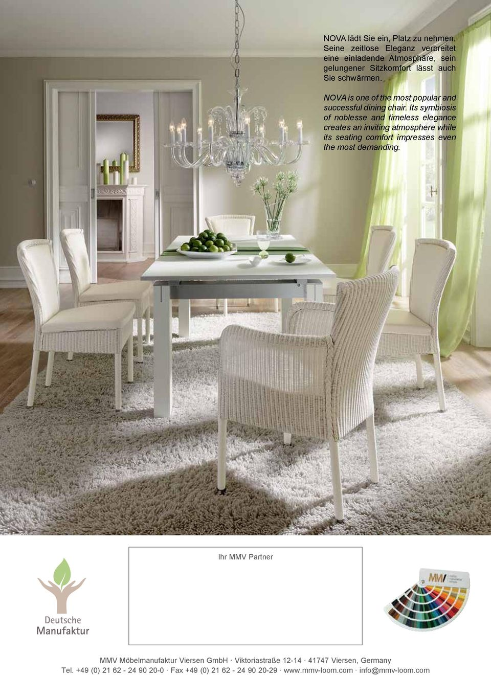 NOVA is one of the most popular and successful dining chair.