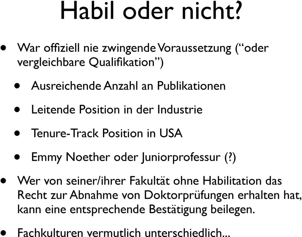 Publikationen Leitende Position in der Industrie Tenure-Track Position in USA Emmy Noether oder