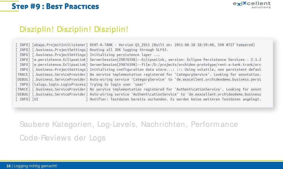 layer... [ INFO] [e.persistence.eclipselink] ServerSession(29876598)--EclipseLink, version: Eclipse Persistence Services - 2.1.2 [ INFO] [e.persistence.eclipselink] ServerSession(29876598)--file:/D:/projects/orchideo-prototype/rent-a-tank.