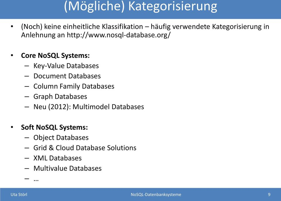 org/ Core NoSQL Systems: Key-Value Databases Document Databases Column Family Databases Graph Databases