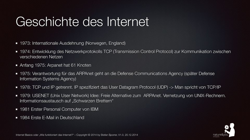 Defense Information Systems Agency) 1978: TCP und IP getrennt.