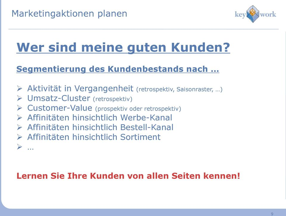 Saisonraster, ) Umsatz-Cluster (retrospektiv) Customer-Value (prospektiv oder