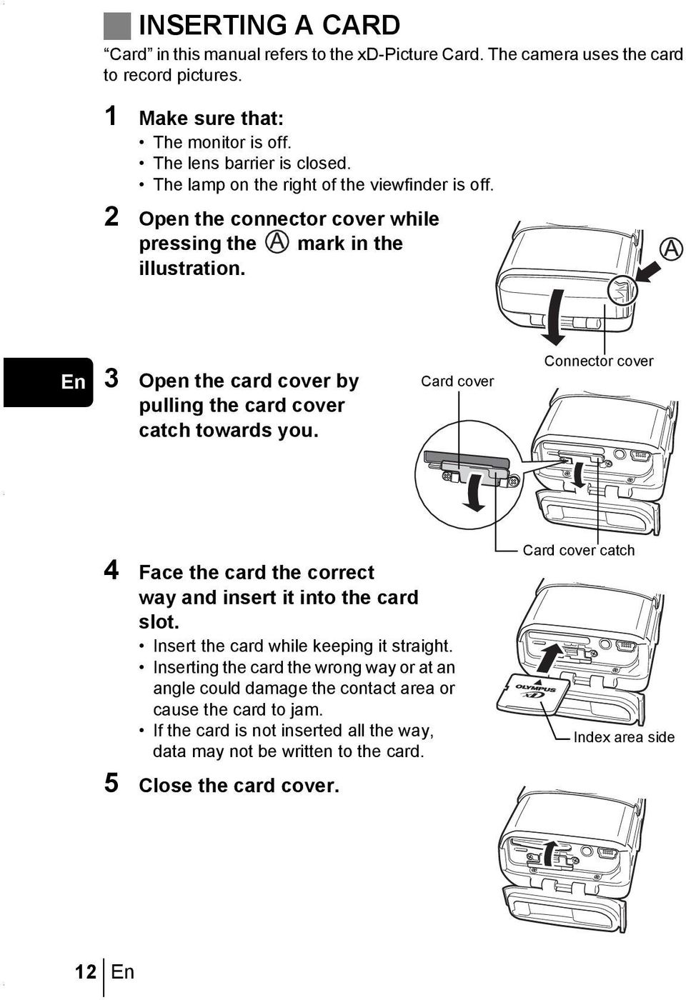 En 3 Open the card cover by pulling the card cover catch towards you. Card cover Connector cover 4 Face the card the correct way and insert it into the card slot.
