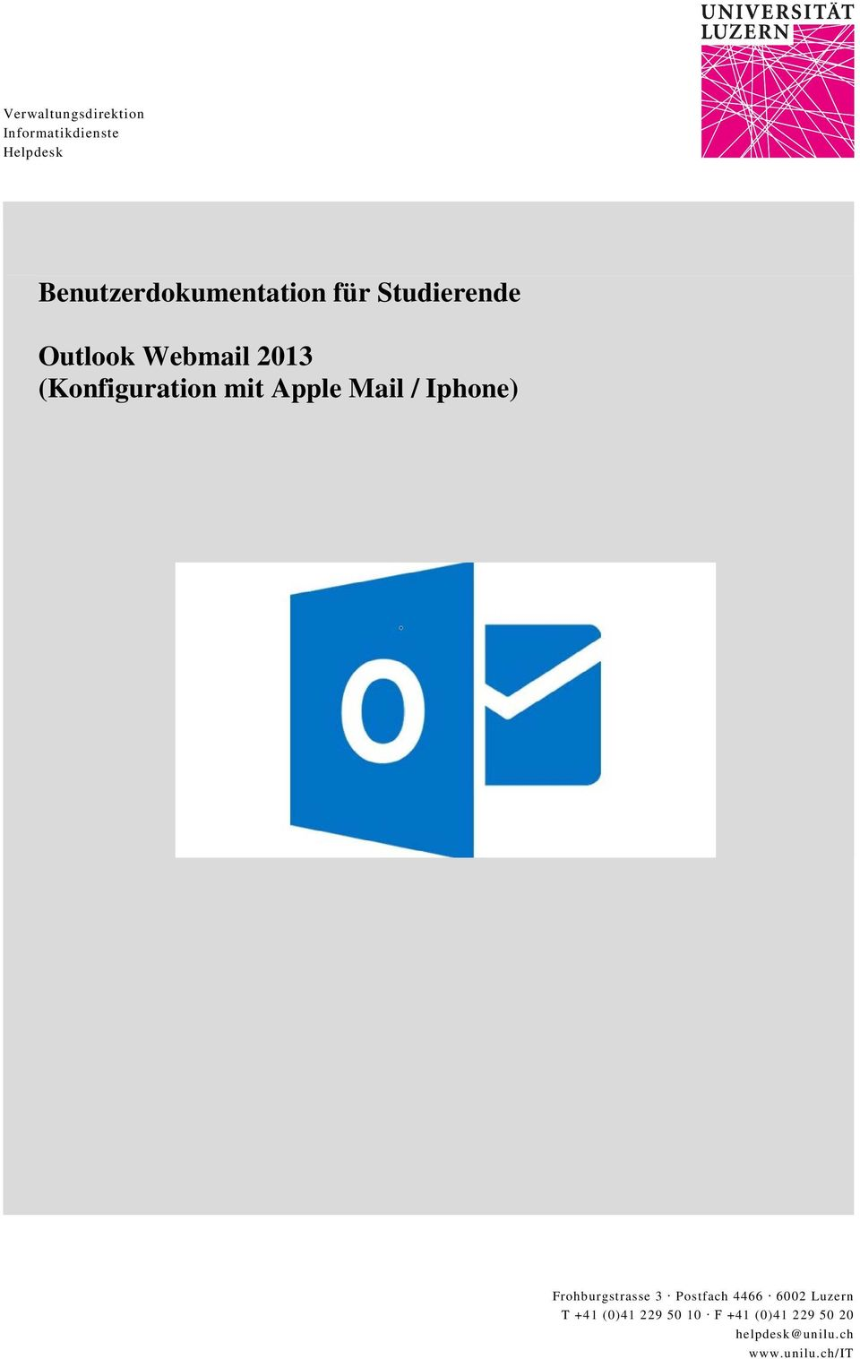 (Konfiguration mit Apple Mail / Iphone) Frohburgstrasse 3 Postfach