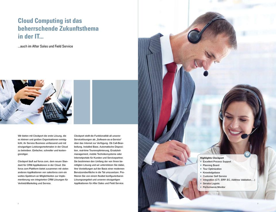 Leistungsmerkmalen in der Cloud zu betreiben. Einfacher, schneller und kostengünstiger. Clockport läuft auf force.com, dem neuen Standard für CRM Applikationen in der Cloud. Die force.