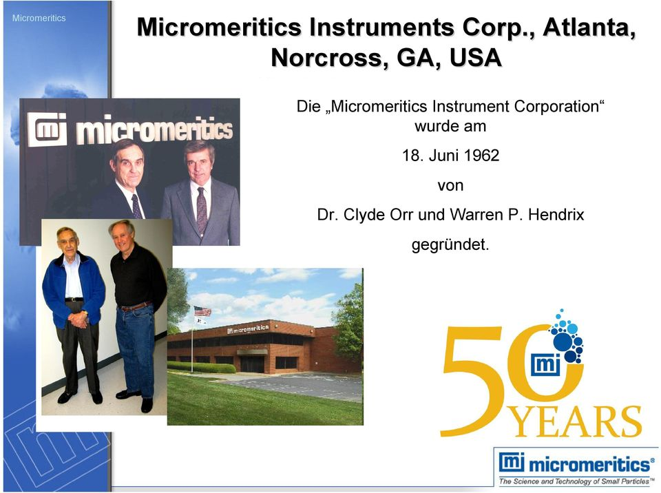 Instrument Corporation on June 18, 1962 by Dr. wurde am Clyde Orr and Warren P. Hendrix. The company was 18.