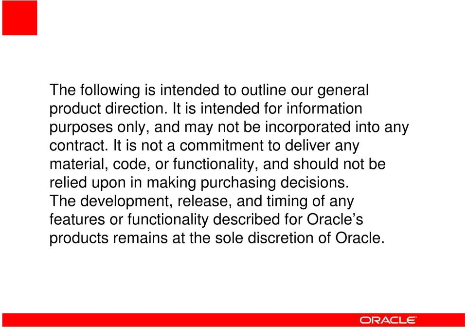 It is not a commitment to deliver any material, code, or functionality, and should not be relied upon in