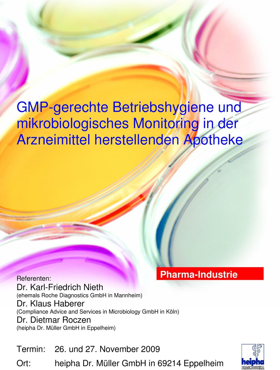 Klaus Haberer (Compliance Advice and Services in Microbiology GmbH in Köln) Dr. Dietmar Roczen (heipha Dr.