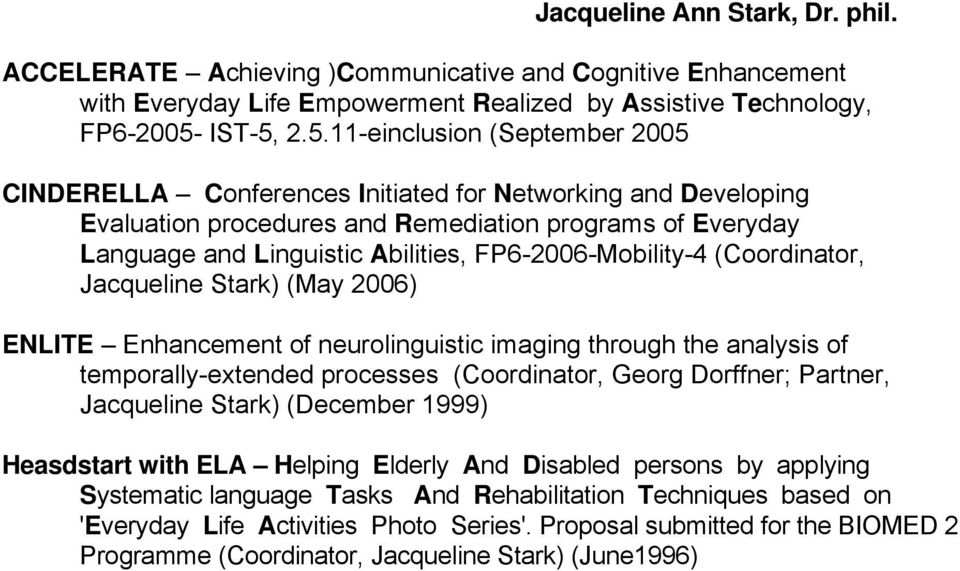 2.5.11-einclusion (September 2005 CINDERELLA Conferences Initiated for Networking and Developing Evaluation procedures and Remediation programs of Everyday Language and Linguistic Abilities,