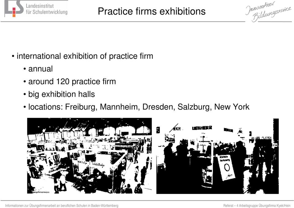 120 practice firm big exhibition halls