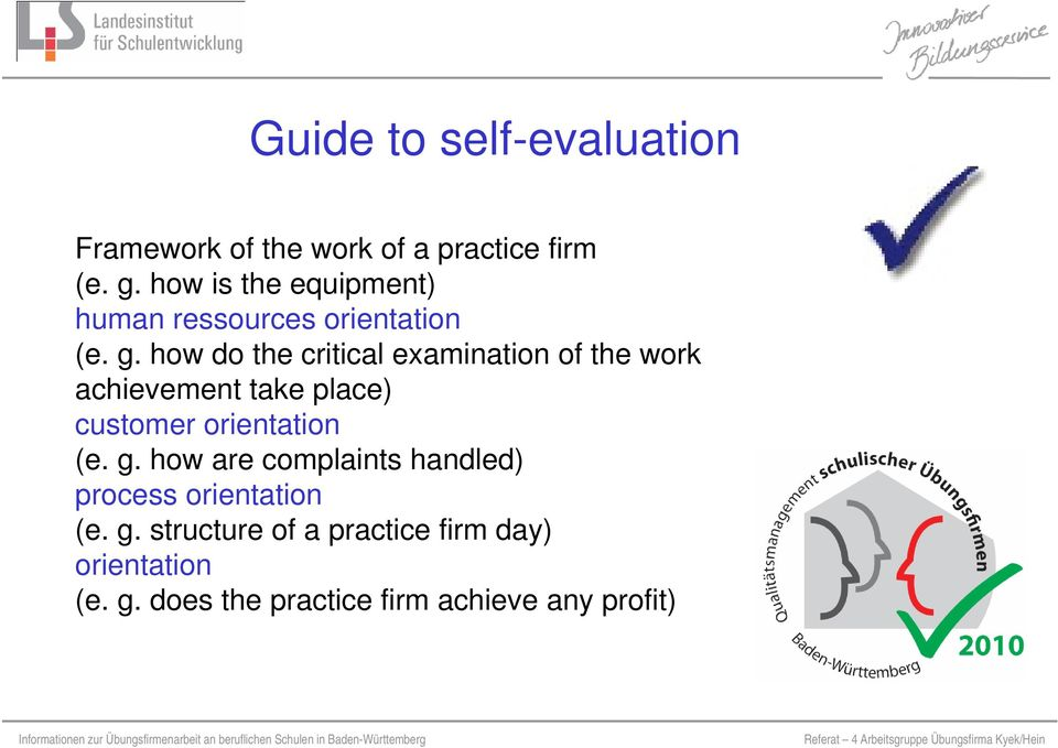 how do the critical examination of the work achievement take place) customer orientation (e. g.