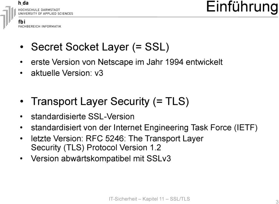 SSL-Version standardisiert von der Internet Engineering Task Force (IETF) letzte