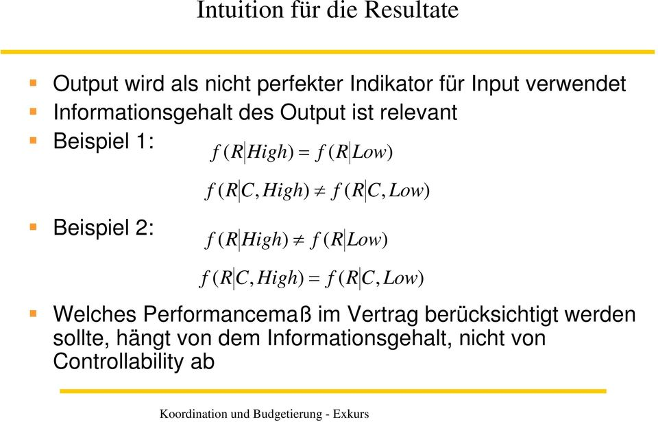 RC, High) f ( RC, Low) ( R High) f ( R Low) f ( RC, High) = f ( RC, Low) Welches Performancemaß