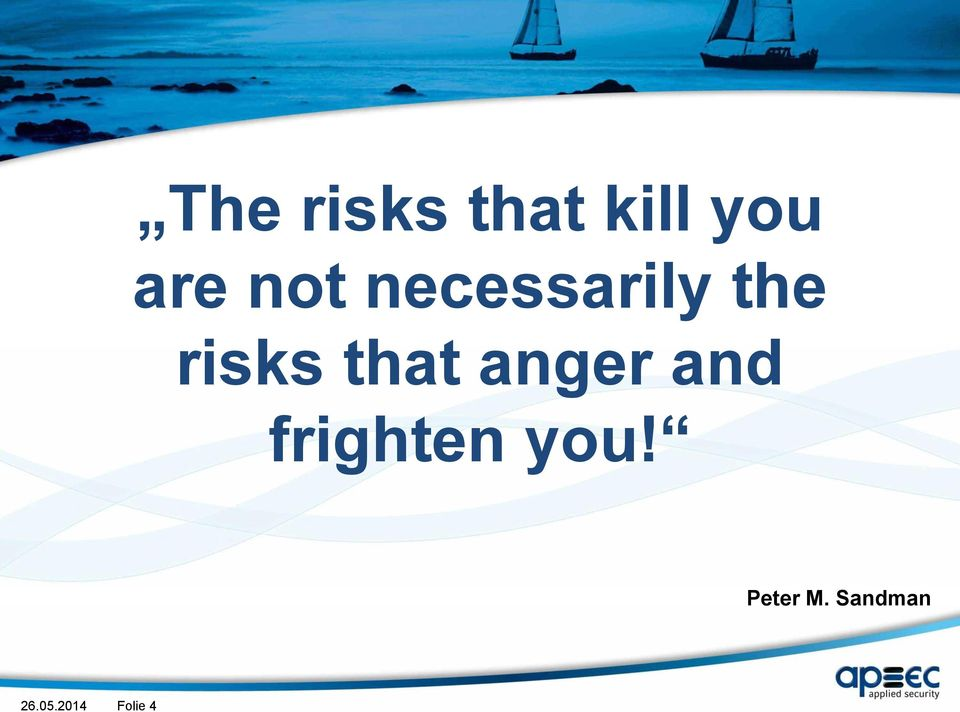 that anger and frighten you!