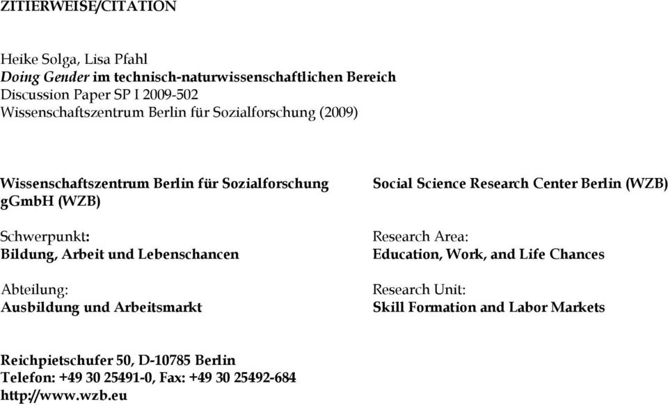 und Lebenschancen Abteilung: Ausbildung und Arbeitsmarkt Social Science Research Center Berlin (WZB) Research Area: Education, Work, and Life