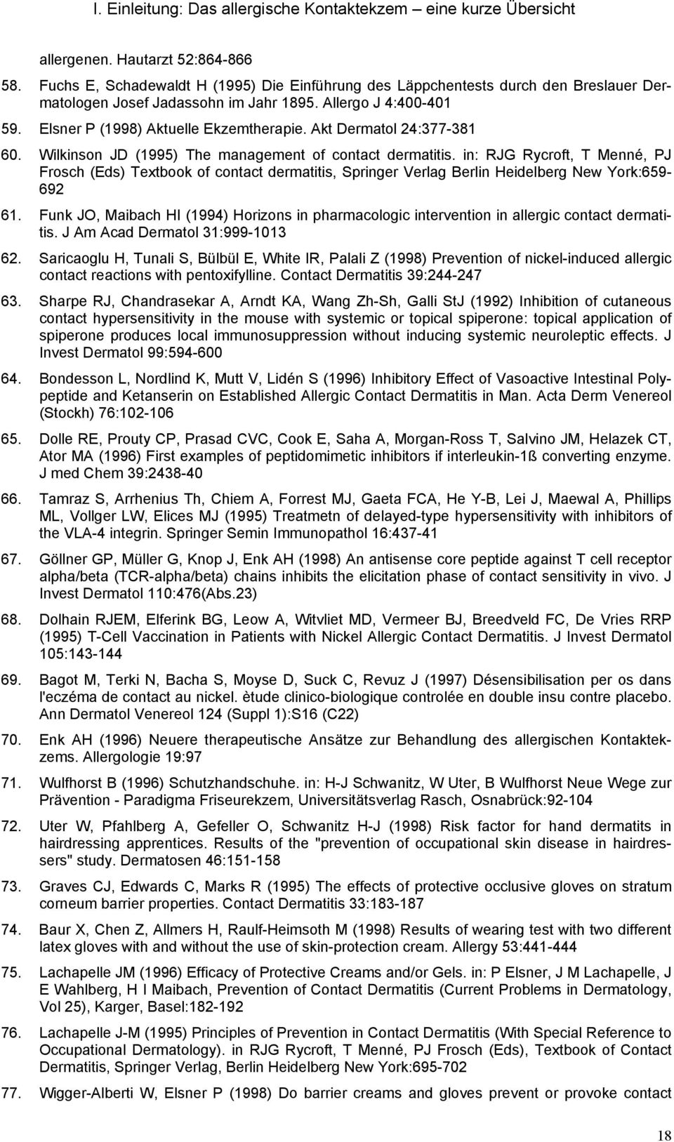 Akt Dermatol 24:377-381 60. Wilkinson JD (1995) The management of contact dermatitis.