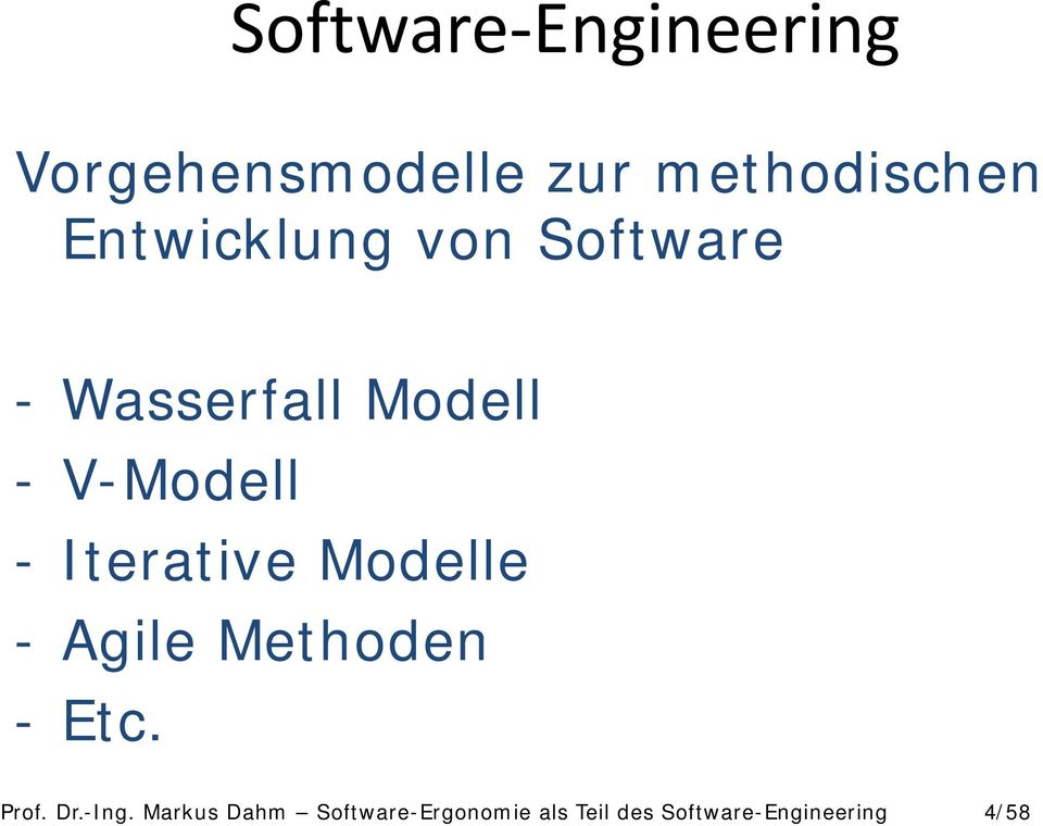 Iterative Modelle - Agile Methoden - Etc. Prof. Dr.-Ing.