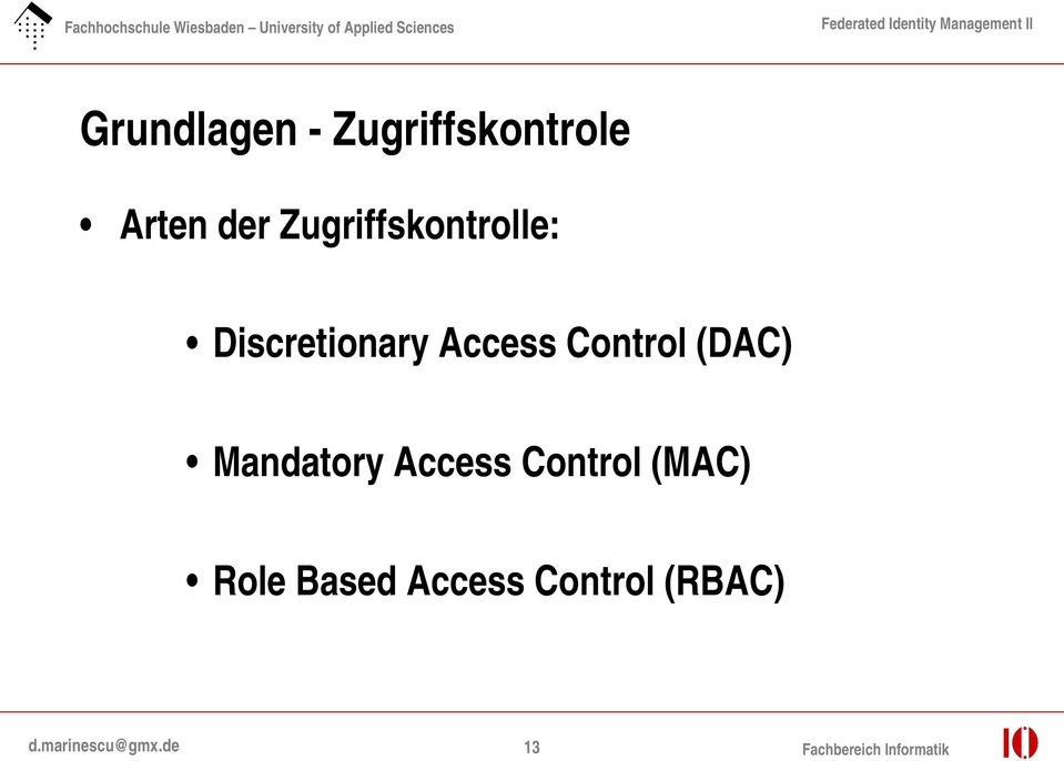 (DAC) Mandatory Access Control (MAC) Role Based