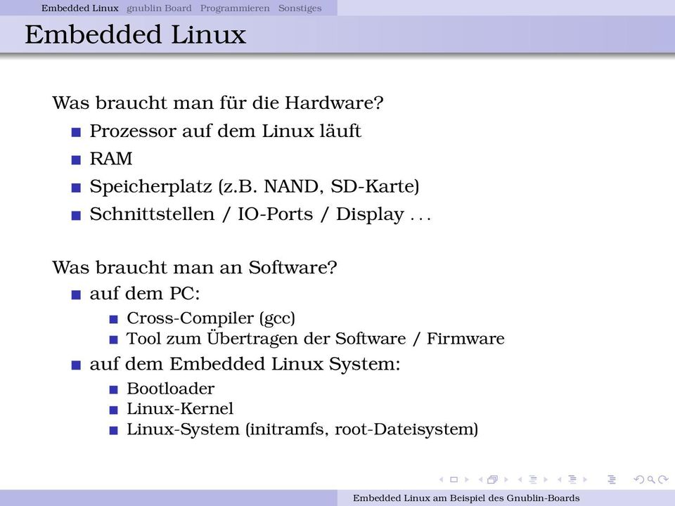 NAND, SD-Karte) Schnittstellen / IO-Ports / Display... Was braucht man an Software?