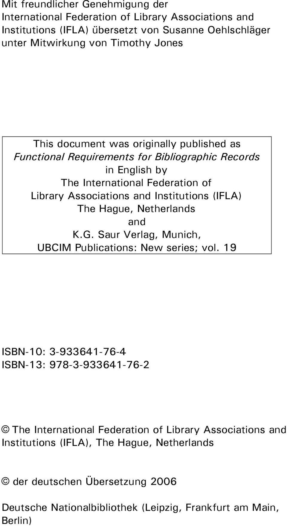 Institutions (IFLA) The Hague, Netherlands and K.G. Saur Verlag, Munich, UBCIM Publications: New series; vol.