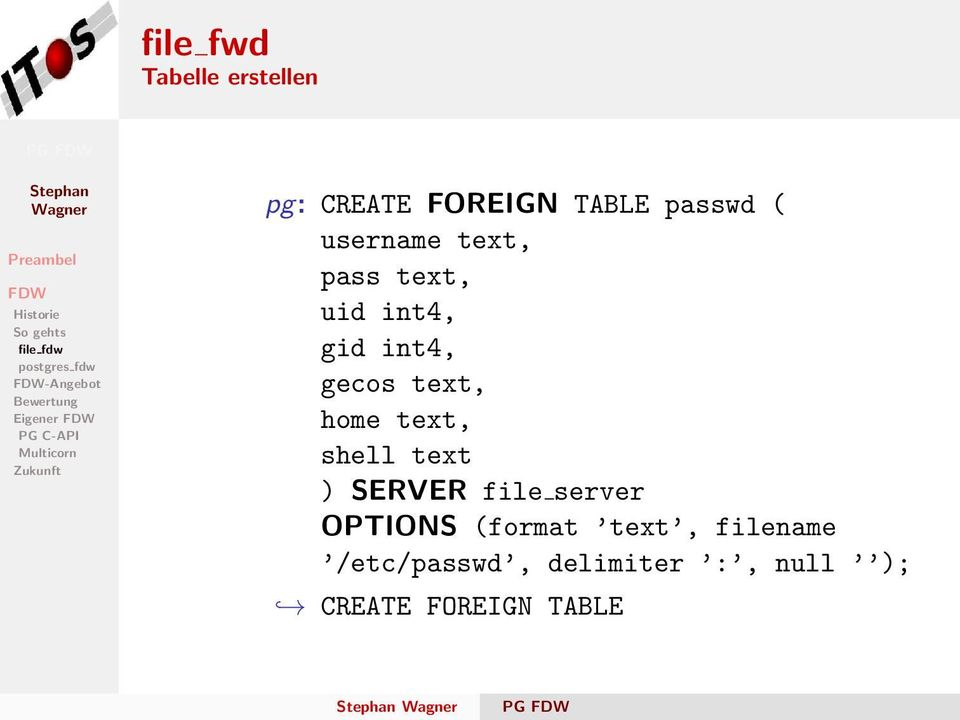 text, home text, shell text ) SERVER file server OPTIONS