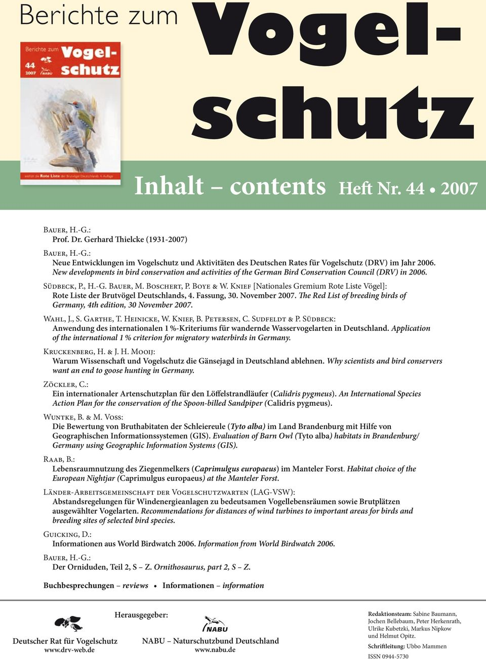 New developments in bird conservation and activities of the German Bird Conserva ti on Council (DRV) in 2006. Südbeck, P., H.-G. Bauer, M. Boschert, P. Boye & W.
