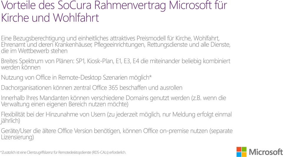 Office in Remote-Desktop Szenarien möglich* Dachorganisationen können zentral Office 365 be