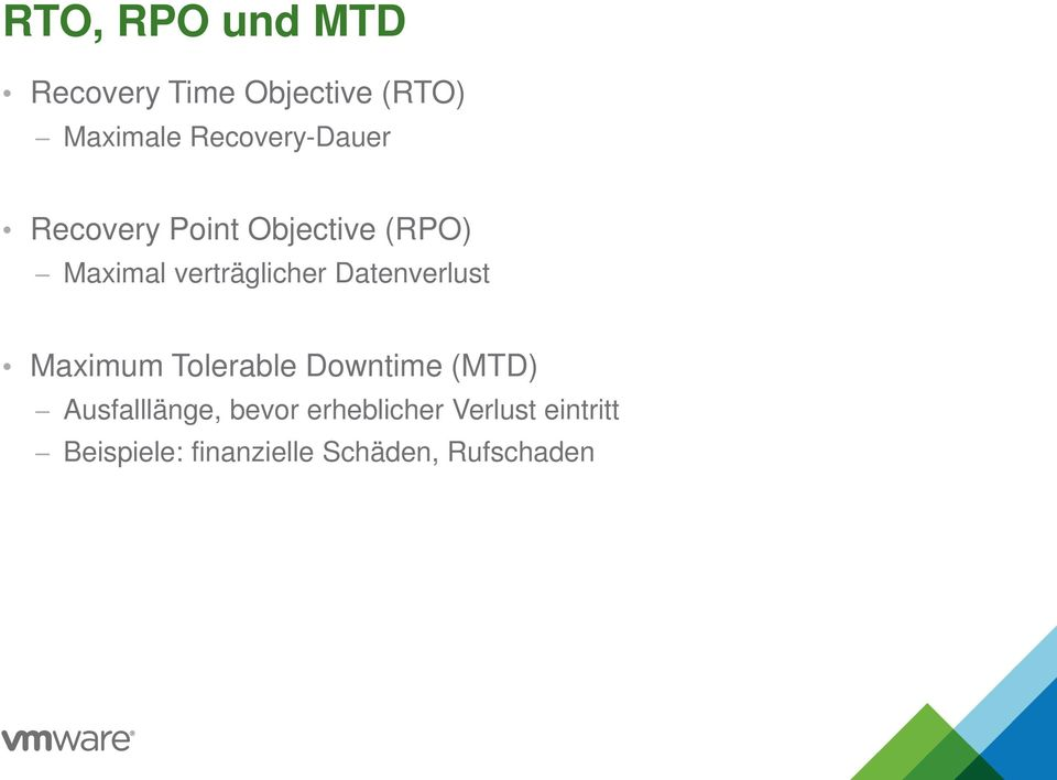 verträglicher Datenverlust Maximum Tolerable Downtime (MTD)