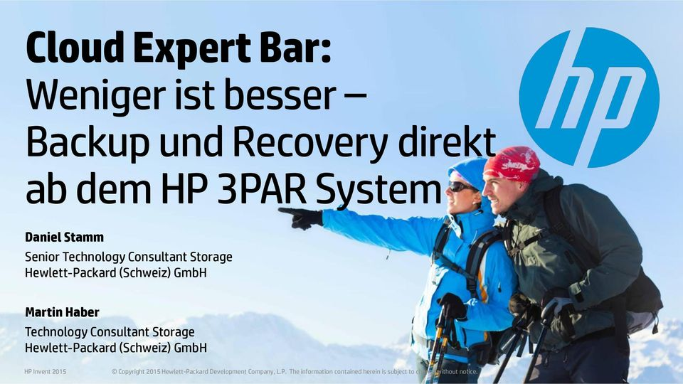 Technology Consultant Storage Hewlett-Packard (Schweiz) GmbH HP Invent 2015 Copyright 2015