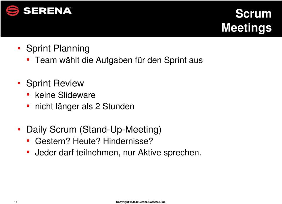 Daily Scrum (Stand-Up-Meeting) Gestern? Heute? Hindernisse?
