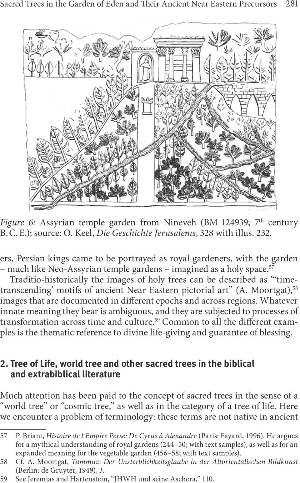 57 Traditio-historically the images of holy trees can be described as timetranscending motifs of ancient Near Eastern pictorial art (A.